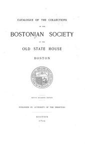 Catalogue of the Collections of the Bostonian Society: In the Old State House, Boston