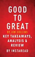 Good to Great by Jim Collins   Key Takeaways  Analysis   Review PDF