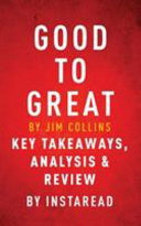Good To Great By Jim Collins Key Takeaways Analysis Review