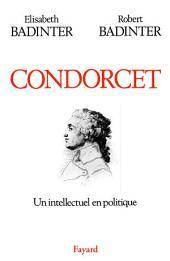 Condorcet: Un intellectuel en politique (1743-1794)
