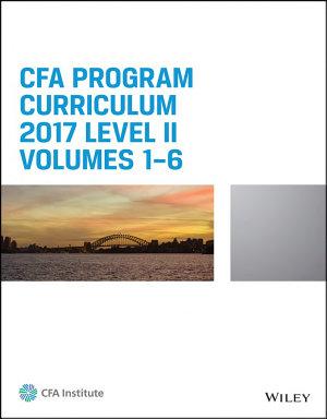 CFA Program Curriculum 2017 Level II  Volumes 1   6
