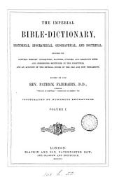 The Imperial Bible-Dictionary: Historical, Biographical, Geographical and Doctrinal - Volume I