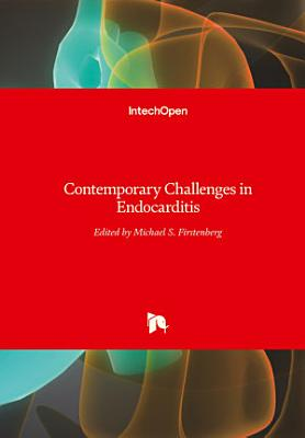 Contemporary Challenges in Endocarditis