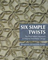 Six Simple Twists: The Pleat Pattern Approach to Origami Tessellation Design