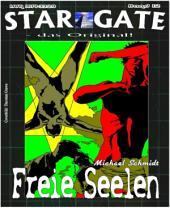 STAR GATE 012: Freie Seelen: Das Drogenkartell - und seine lebende Waffe!