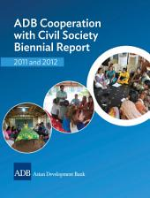 ADB Cooperation with Civil Society Biennial Report 2011 and 2012