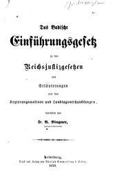 Das badische Einführungsgesetz zu den Reichsjustizgesetzen: mit Erläuterungen aus den Regierungsmotiven und Landtagsverhandlungen