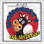 Bluebonnet's Egg Adventure