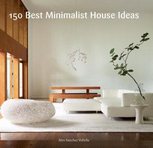150 Best Minimalist House Ideas