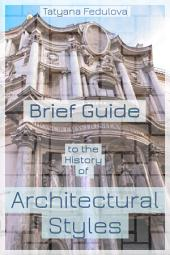 Brief Guide to the History of Architectural Styles: Complete edition