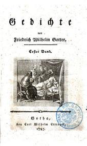 Gedichte: von Friedrich Wilhelm Gotter. Erster Band, Band 1