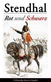 Rot und Schwarz (Vollständige deutsche Ausgabe)