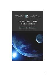 EXPLAINING THE HOLY SPIRIT: Basic Bible Doctrines of the Christian Faith