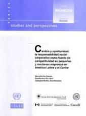 Cambio y Oportunidad: La Responsabilidad Social Corporativa Como Fuente de Competitividad en Pequeñas y Medianas Empresas en América Latina y el Caribe