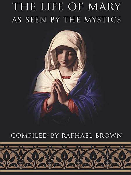 Download The Life of Mary As Seen by the Mystics Book