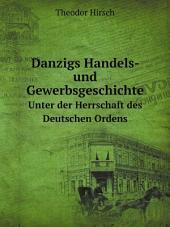 Danzigs Handels- und Gewerbsgeschichte