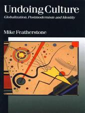 Undoing Culture: Globalization, Postmodernism and Identity
