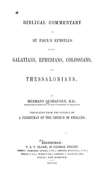 Biblical Commentary On St Pauls Epistles To The Galatians Ephesians Colossians And Thessalonians