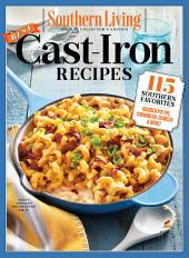 SOUTHERN LIVING Best Cast Iron Recipes: 115 Southern Favorites