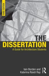 The Dissertation: A Guide for Architecture Students, Edition 3