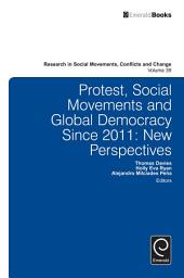 Protest, Social Movements, and Global Democracy since 2011: New Perspectives