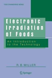Electronic Irradiation of Foods: An Introduction to the Technology