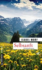 Selbsanft: Kriminalroman