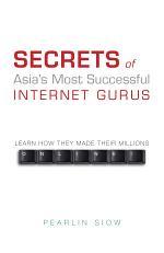Secrets of Asia's Most Successful Internet Gurus