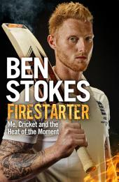 Firestarter: Me, Cricket and the Heat of the Moment