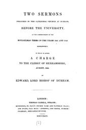 Two sermons preached ... at Durham, before the University, at the commencement of the Michaelmas terms in ... 1841 and 1842. To which is added, A charge to the clergy of Hexhamshire, August, 1842: Volume 6