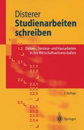 Studienarbeiten schreiben: Diplom-, Seminar- und Hausarbeiten in den Wirtschaftswissenschaften, Ausgabe 2