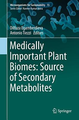 Medically Important Plant Biomes: Source of Secondary Metabolites