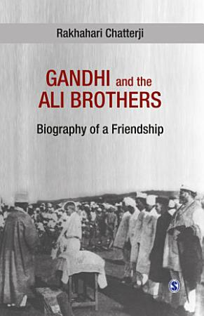 Gandhi and the Ali Brothers PDF
