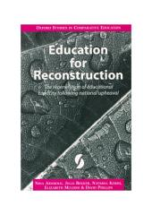 Education for Reconstruction: the regeneration of educational capacity following national upheaval