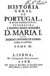 Historia geral de Portugal, e suas conquistas,: offerecida á rainha nossa senhora D. Maria I.