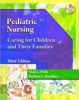 Pediatric Nursing  Caring for Children and Their Families PDF