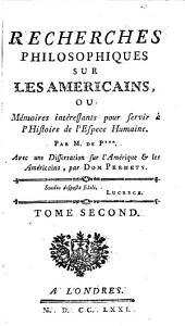 Recherches philosophiques sur les Américains, ou, Mémoires intéressantes pour servir à l'histoire de l'espece humaine: Volume2