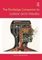 The Routledge Companion to Labor and Media PDF