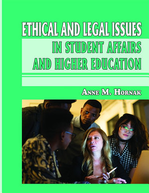 Ethical and Legal Issues in Student Affairs and Higher Education
