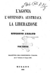Bollettino dell'indipendenza italiana: L' agonia, l'offensiva austriaca, la liberazione