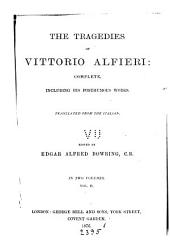 The Tragedies of Vittorio Alfieri: Complete, Including His Posthumous Works, Volume 2