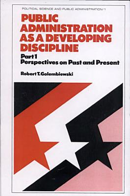 Public Administration as a Developing Discipline PDF