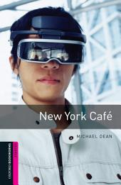 New York Cafe Starter Level Oxford Bookworms Library: Edition 3