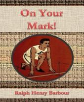 On Your Mark!