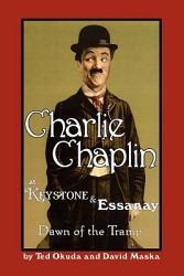 Charlie Chaplin At Keystone And Essanay Book PDF