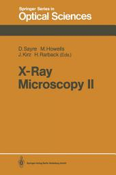 X-Ray Microscopy II: Proceedings of the International Symposium, Brookhaven, NY, August 31–September 4, 1987