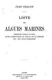 Liste des algues marines: observées jusqu'a ce jour entre l'embouchure de l'Escaut et la Corogne (incl. îles anglo-normandes)