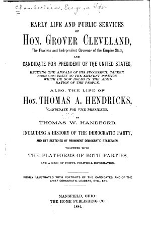 Early Life and Public Services of Hon  Grover Cleveland  the Fearless and Independent Governor of the Empire State  and Candidate for President of the United States PDF