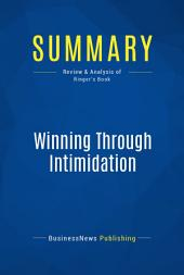 Summary: Winning Through Intimidation: Review and Analysis of Ringer's Book
