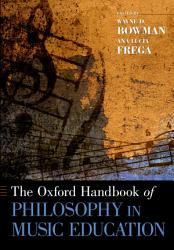 The Oxford Handbook of Philosophy in Music Education PDF